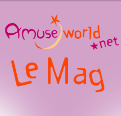 Lancement du magazine d'Amuseworld.net !